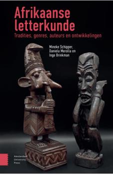 Afrikaanse Letterkunde: Tradities, genres, auteurs en ontwikkelingen.                     Mineke Schipper; Daniela Merolla; Inge Brinkman