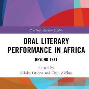 New Publication: Oral Literary Performance in Africa: Beyond Text